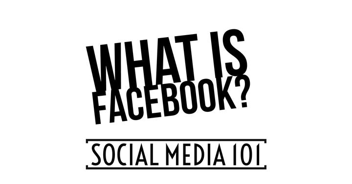 Social Media 101 - What Is Facebook?