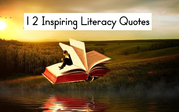 12 Inspiring Literacy Quotes