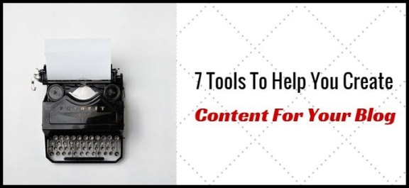 7 Online Tools To Help You Generate Content For Your Blog