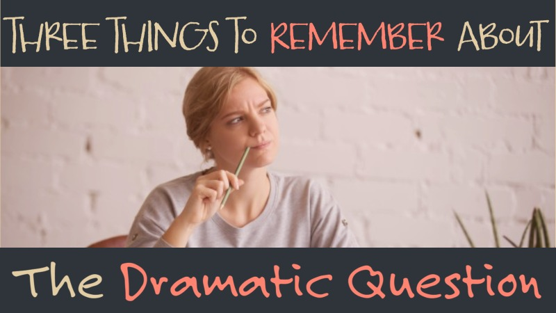 The 3 Most Important Things To Remember About The Dramatic Question