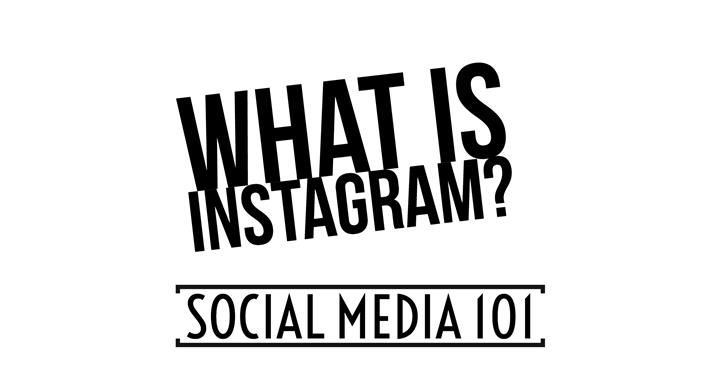 Social Media 101: What is Instagram?