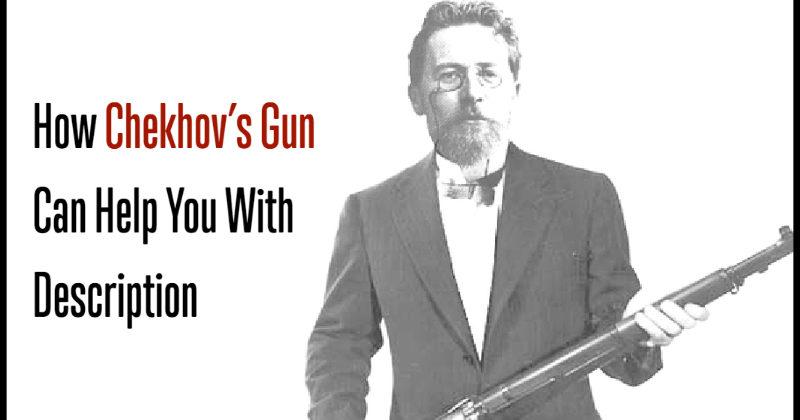 How Chekhov's Gun Can Help You With Description