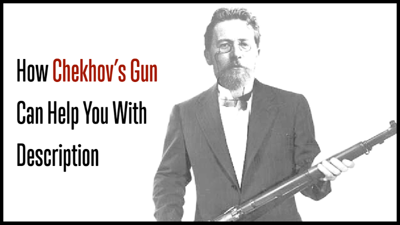 How Chekhov's Gun Can Help You With Description
