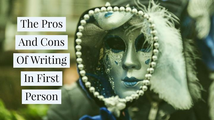 The Pros And Cons Of Writing In First Person