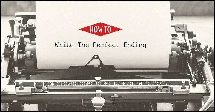 The 5 Essential Elements Of A Perfect Ending