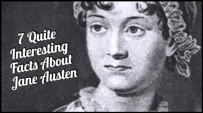 7 Quite Interesting Facts About Jane Austen