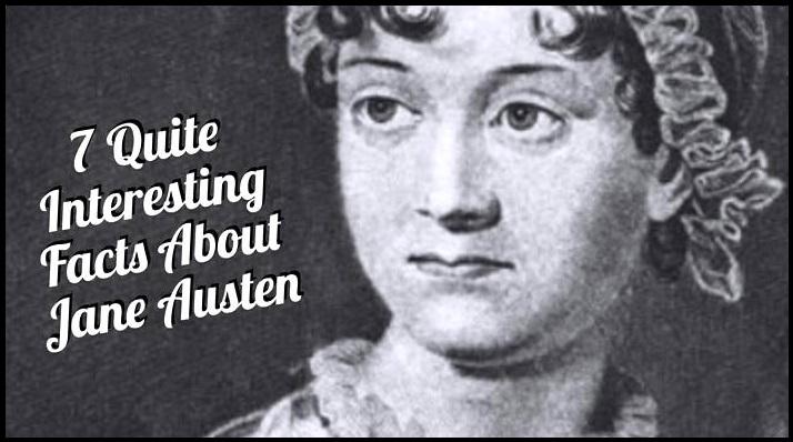7 Quite Interesting Facts About Jane Austen