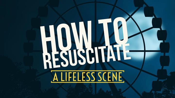 How To Resuscitate A Lifeless Scene