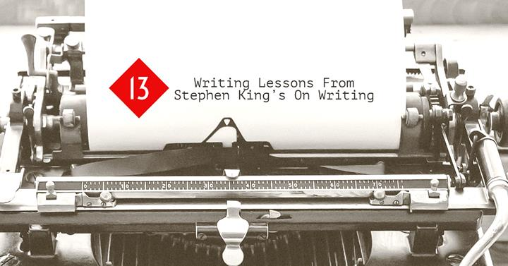 13 Writing Lessons From Stephen King's On Writing