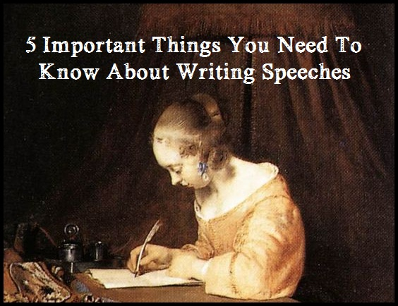 5 Important Things You Need to Know About Writing Speeches