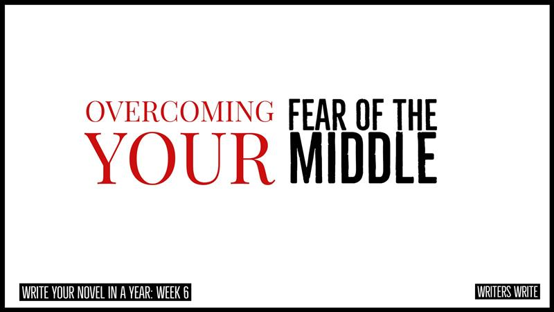 overcoming your fear of the middle when you write your novel