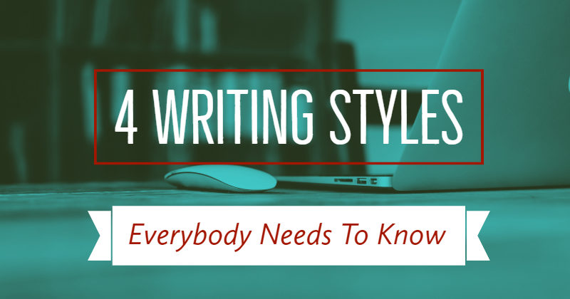 4 Writing Styles Everybody Needs To Know