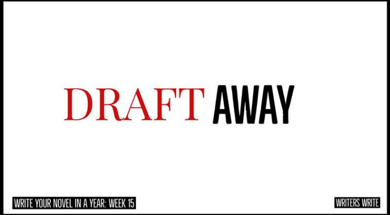 Draft Away - writing the first draft of your novel