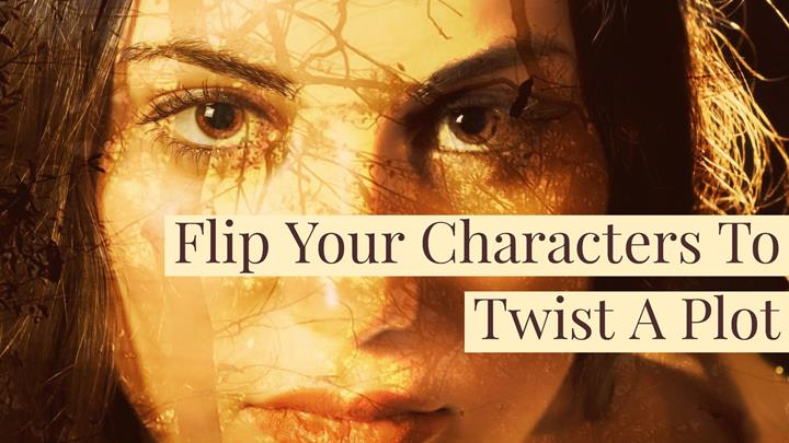 Flip Your Characters To Twist A Plot