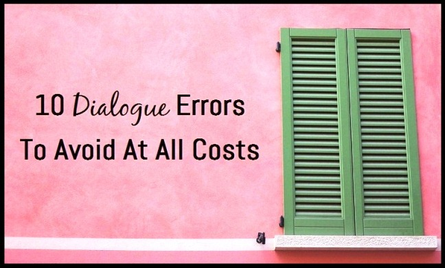 10 Dialogue Errors To Avoid At All Costs