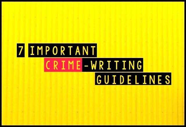 7 Important Crime-Writing Guidelines