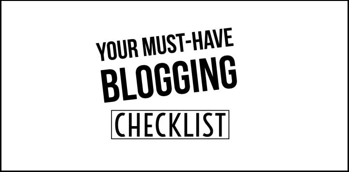 must-have basic blogging checklist