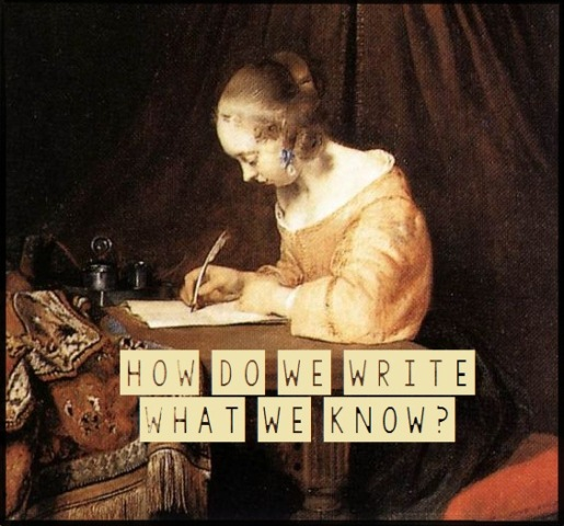 How Do We Write What We Know?