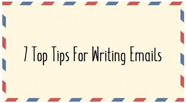 The Top 7 Tips For Writing Emails