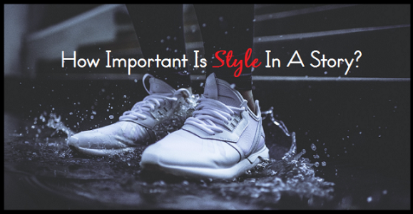 How Important Is Style In A Story?