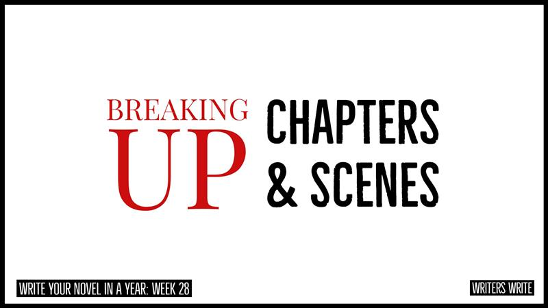 Breaking Up Chapters & Scenes