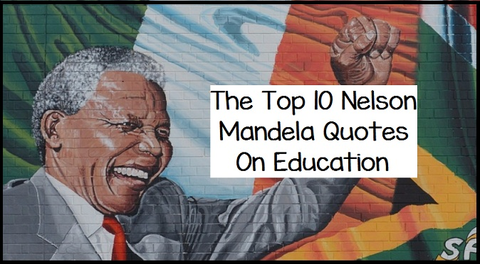 The Top 10 Nelson Mandela Quotes On Education Writers Write