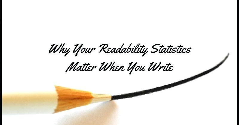 Readability Statistics Matter In Creative Writing, Business Writing, & Blogging