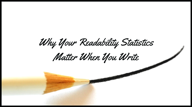 Readability Statistics Matter In Creative Writing, Business Writing, & Blogging