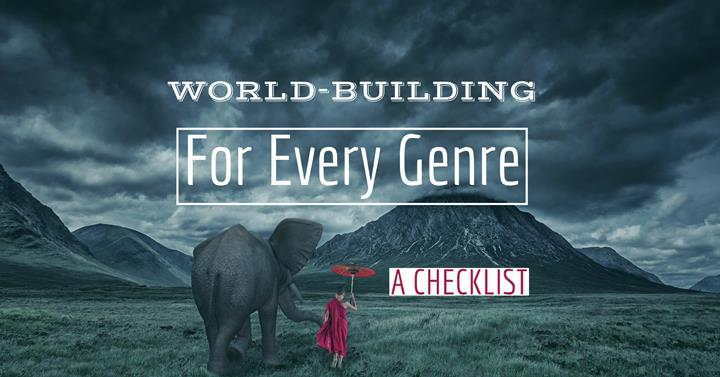 World-Building For Every Genre: The Ultimate Setting Checklist