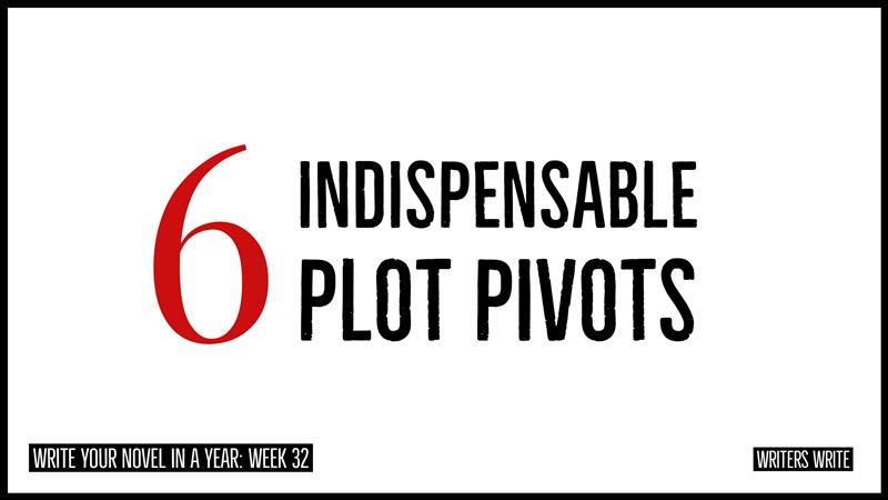Your 6 Indispensable Plot Pivots
