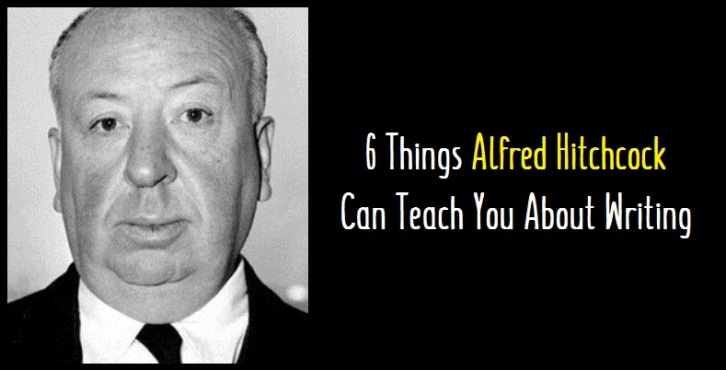 6 Things Alfred Hitchcock Can Teach You About Writing