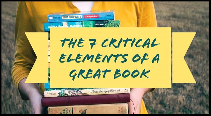 The 7 Critical Elements Of A Great Book
