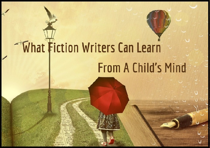 What Fiction Writers Can Learn From A Child's Mind