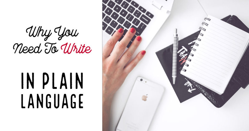 Why You Need To Write In Plain Language