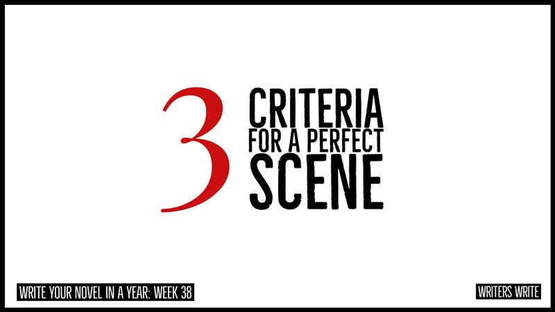 3 Criteria For Writing A Perfect Scene