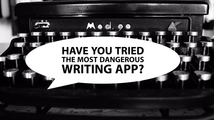 Have You Tried The Most Dangerous Writing App?