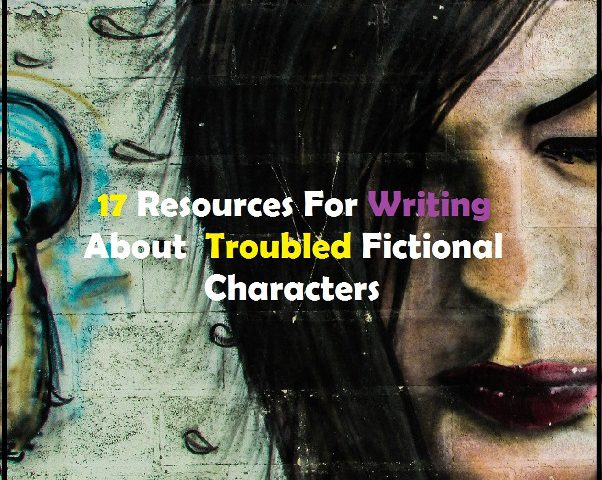 17 Resources For Writing About Troubled Fictional Characters