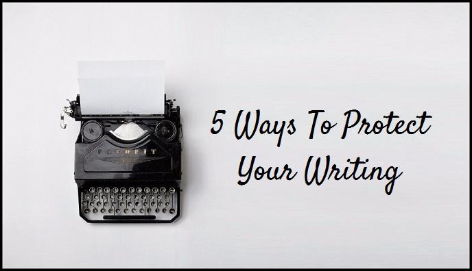 5 Ways To Keep Your Writing Safe