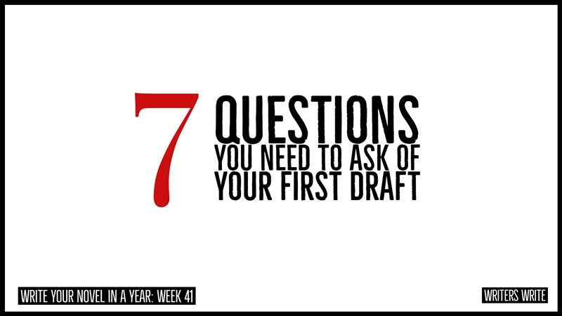 7 Questions You Need To Ask Of Your First Draft