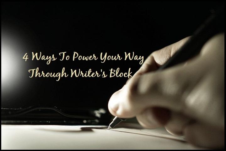 4 Ways To Power Your Way Through Writer's Block