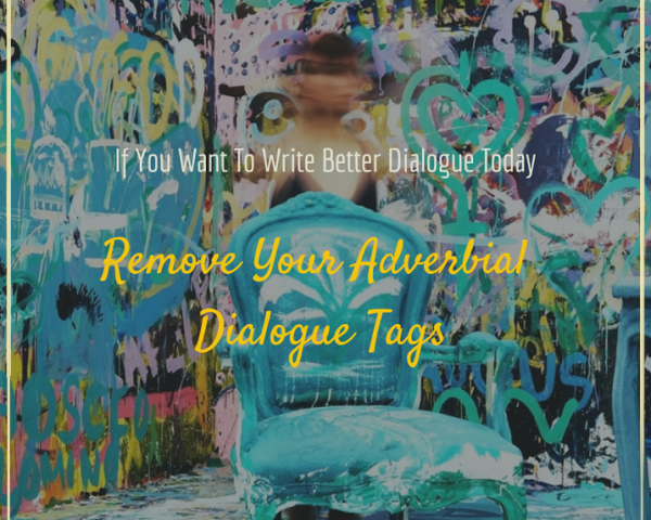 It's Time To Remove Those Adverbial Dialogue Tags
