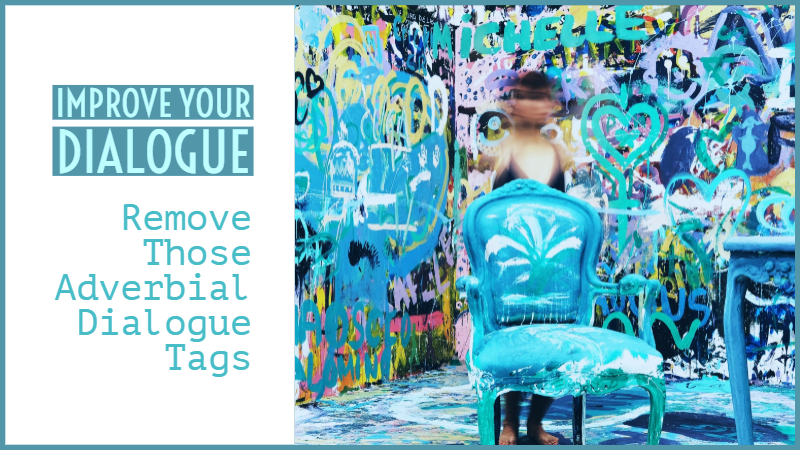 Improve Your Dialogue: Remove Those Adverbial Dialogue Tags