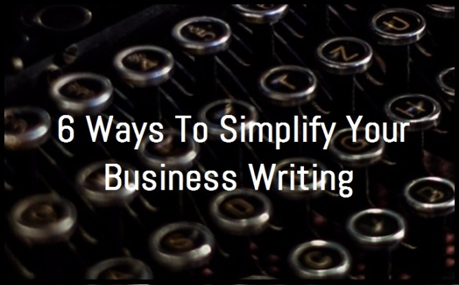 6 Ways To Improve Your Business Writing