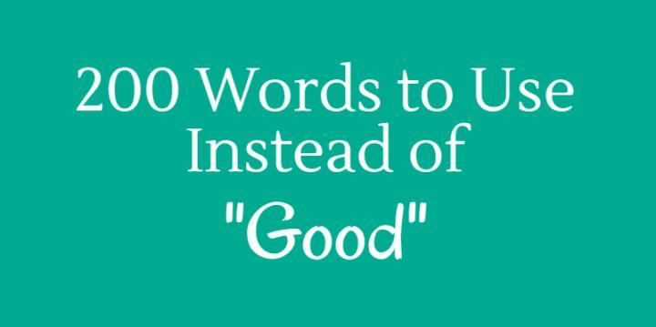 200 Ways To Say 'Good'