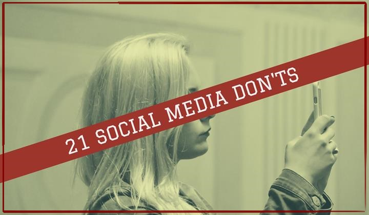 Social Media Manners: 21 Social Media Don'ts