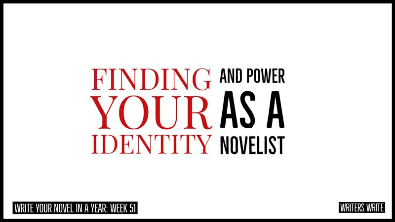finding your identity and power as a novelist