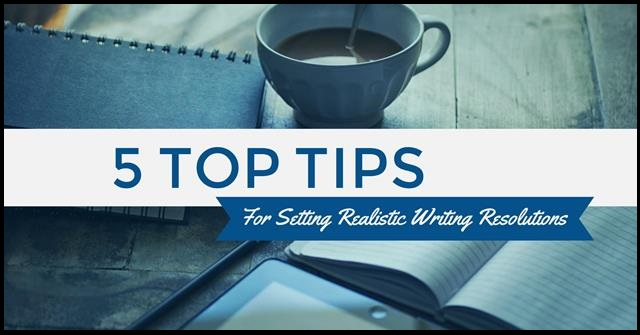 5 Top Tips For Setting Realistic Writing Resolutions