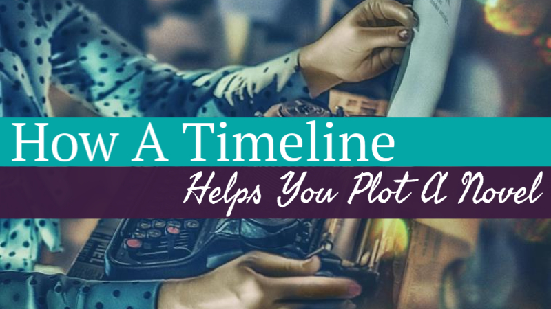 How A Timeline Helps You Plot A Novel