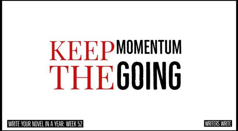 keep the momentum going as a novelist