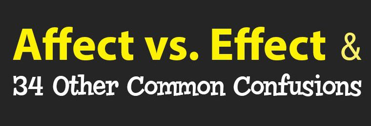 Affect vs Effect & 34 Other Common Confusions